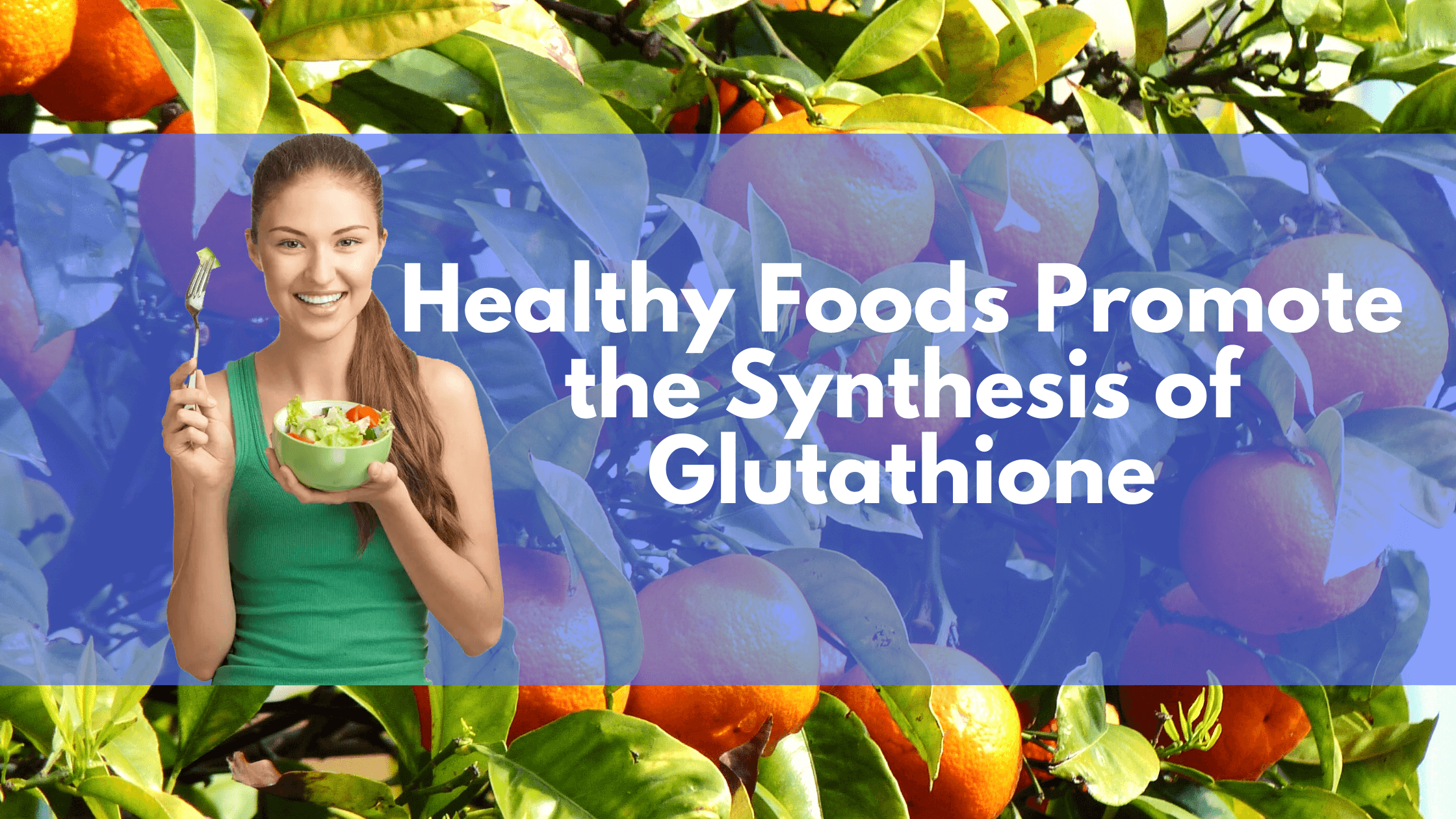 Healthy Foods Promote the Synthesis of Glutathione