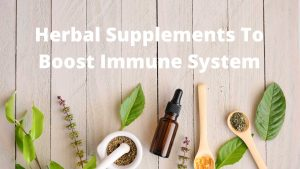 Herbal Supplements To Boost Immune System