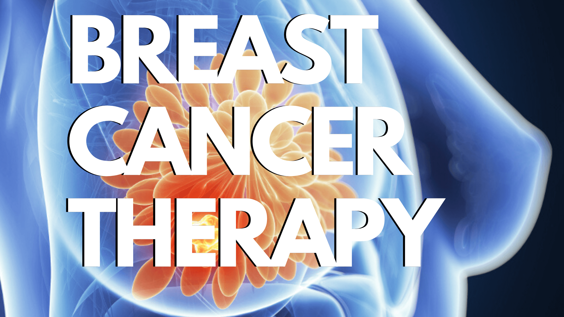 TIPS TO KNOW ABOUT BREAST CANCER THERAPY
